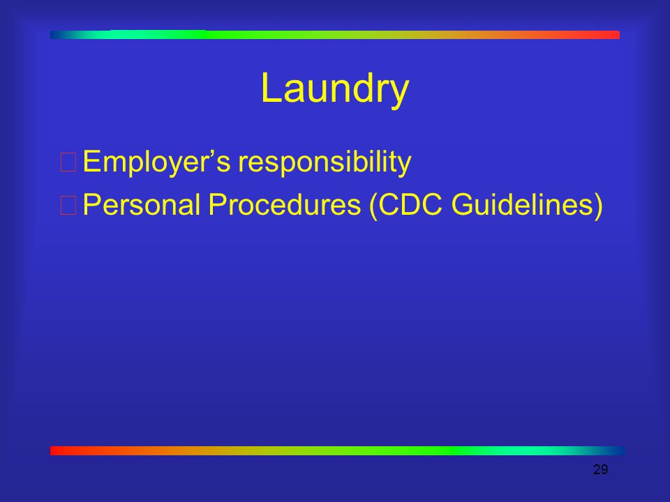 29 Laundry Employer's responsibility Personal Procedures (CDC Guidelines)