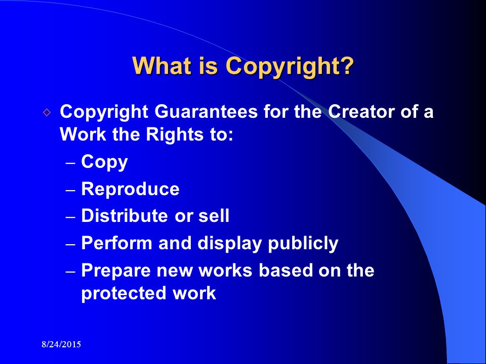 8/24/2015 What is Copyright.
