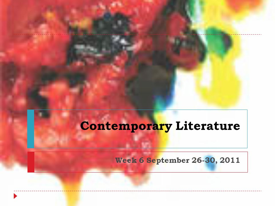 Contemporary Literature Week 6 September 26-30, 2011