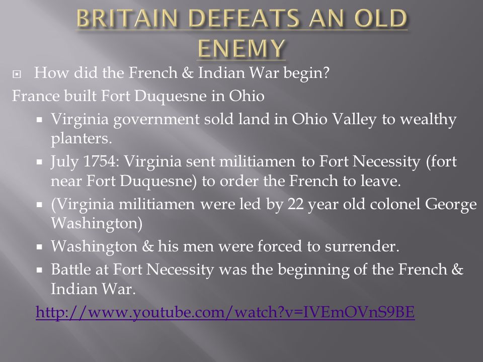  How did the French & Indian War begin.