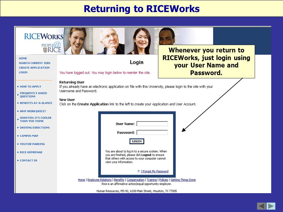 Whenever you return to RICEWorks, just login using your User Name and Password.