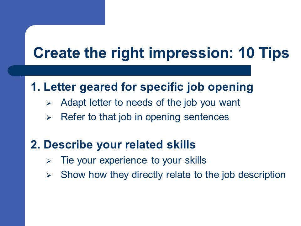 Create the right impression: 10 Tips 1.