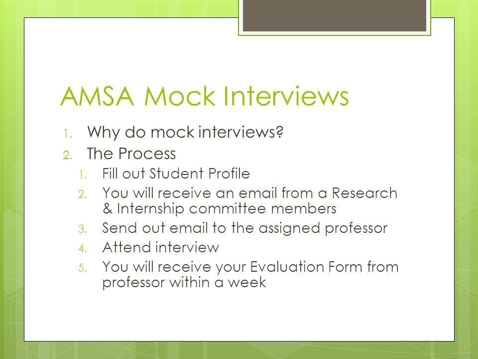 AMSA Mock Interviews 1. Why do mock interviews. 2.