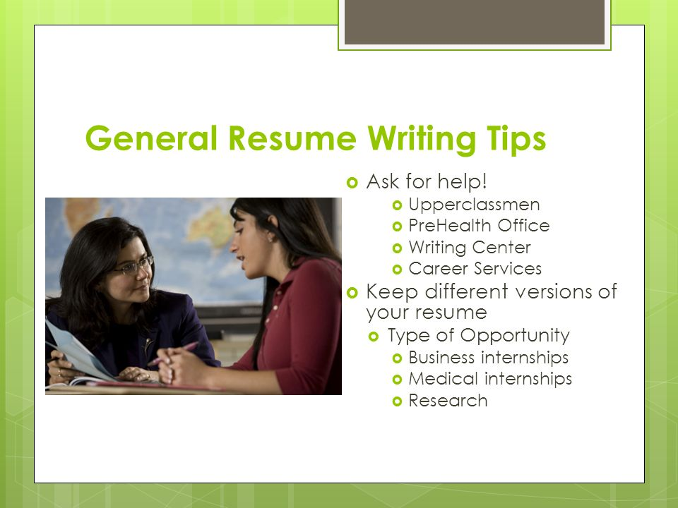 General Resume Writing Tips  Ask for help.