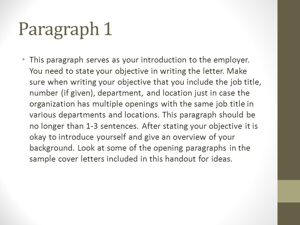 Paragraph 1 This paragraph serves as your introduction to the employer.