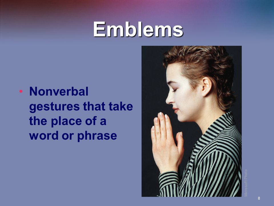8 Emblems Nonverbal gestures that take the place of a word or phrase Microsoft Photo