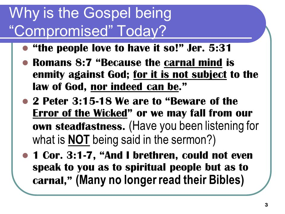 3 Why is the Gospel being Compromised Today. the people love to have it so! Jer.