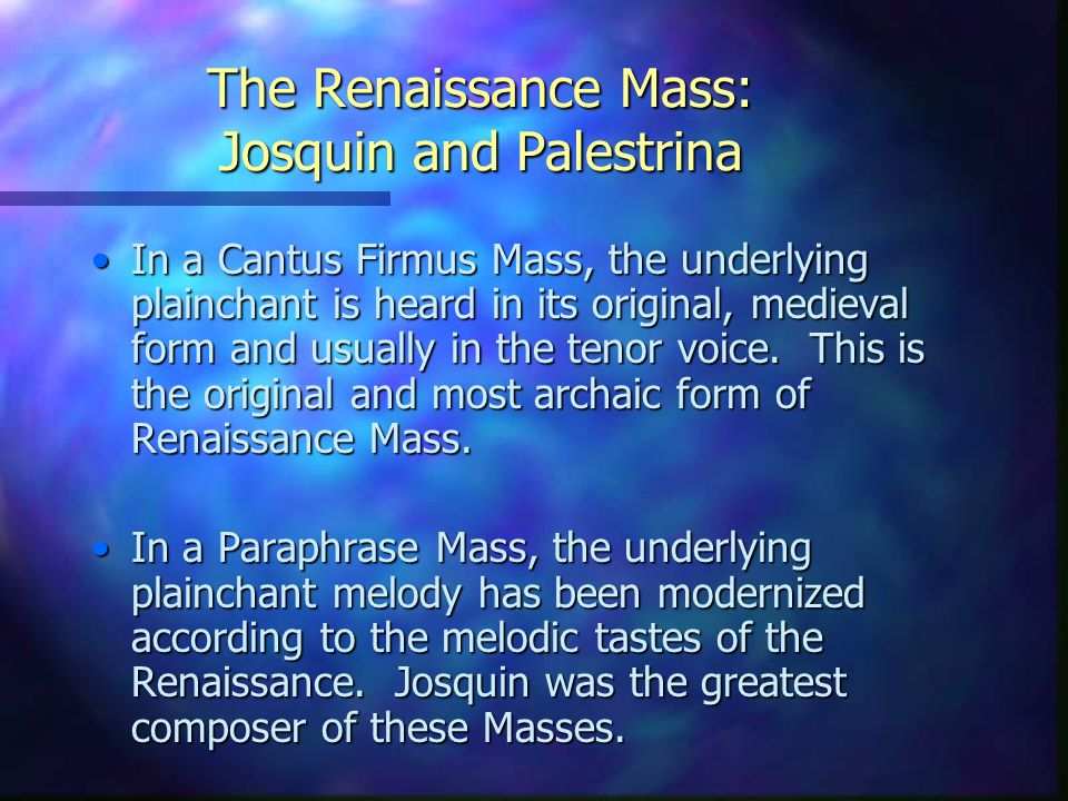 The Renaissance Mas Josquin And Palestrina Musical Setting Of Roman Catholic Wa Most Important Compositional Genre Ppt Download Paraphrase