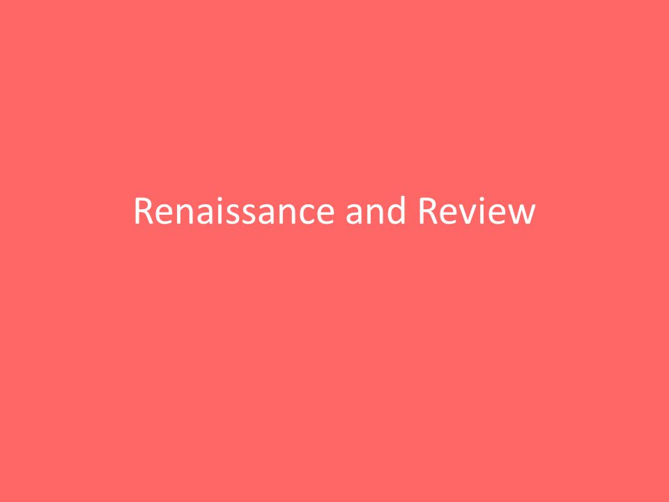 Renaissance and Review