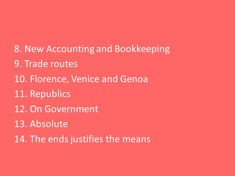 8. New Accounting and Bookkeeping 9. Trade routes 10.