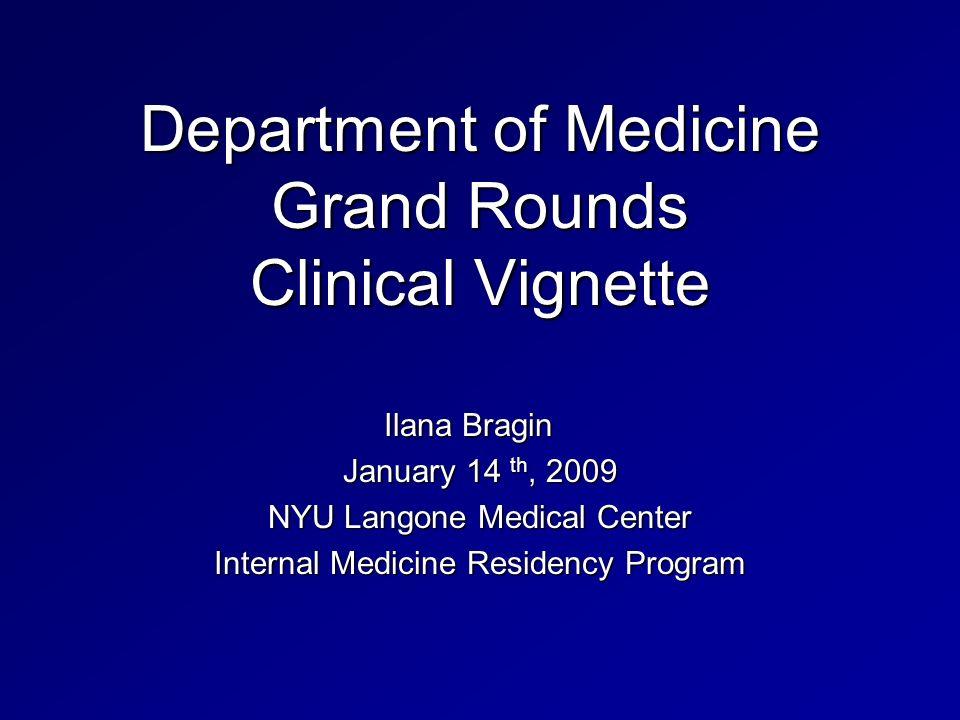 Department of Medicine Grand Rounds Clinical Vignette Ilana
