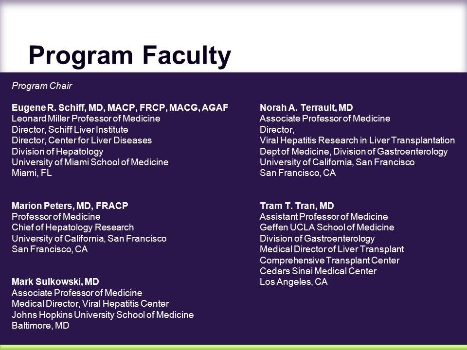 Eugene R  Schiff, MD, MACP, FRCP, MACG, AGAF Program Chair