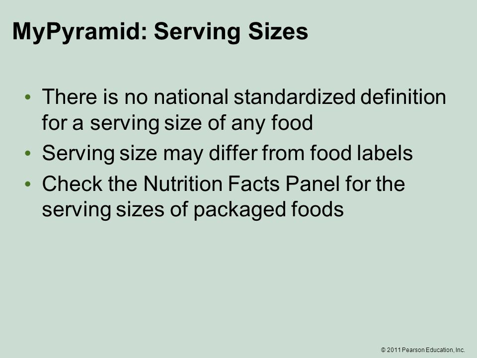 MyPyramid: Serving Sizes There is no national standardized definition for a serving size of any food Serving size may differ from food labels Check the Nutrition Facts Panel for the serving sizes of packaged foods