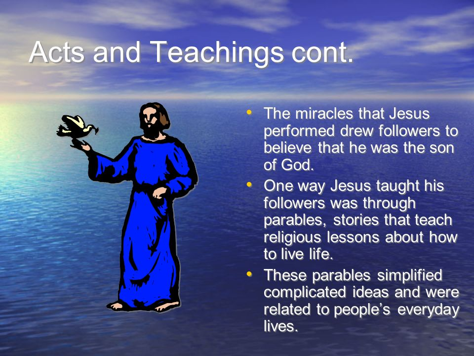 Acts and Teachings cont.