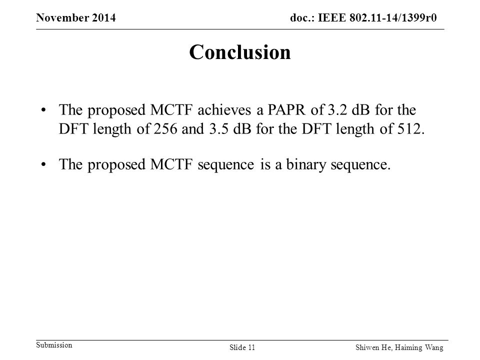 doc.: IEEE /1399r0 Submission November 2014 Conclusion The proposed MCTF achieves a PAPR of 3.2 dB for the DFT length of 256 and 3.5 dB for the DFT length of 512.