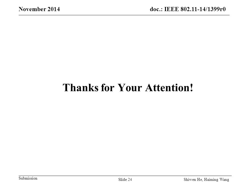 doc.: IEEE /1399r0 Submission November 2014 Thanks for Your Attention.