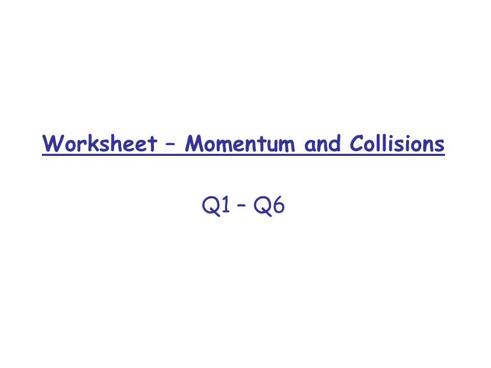 Physics Worksheet Momentum And Impulse Sewdarncute. Higher Physics Unit Momentum And Impulse Ppt Download. Worksheet. Worksheet Momentum Word Problems Key At Mspartners.co