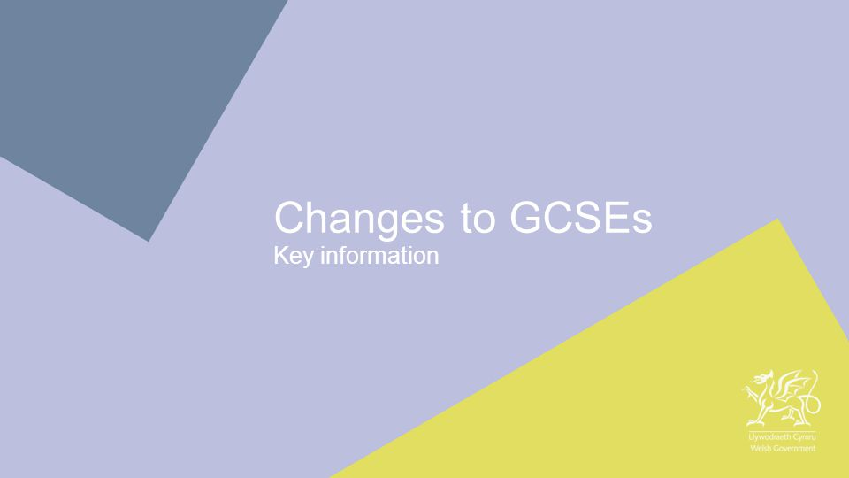 1 Changes to GCSEs Key information