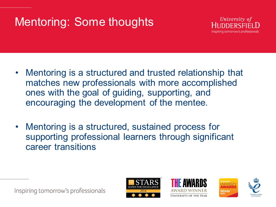 Mentoring: Some thoughts Mentoring is a structured and trusted relationship that matches new professionals with more accomplished ones with the goal of guiding, supporting, and encouraging the development of the mentee.