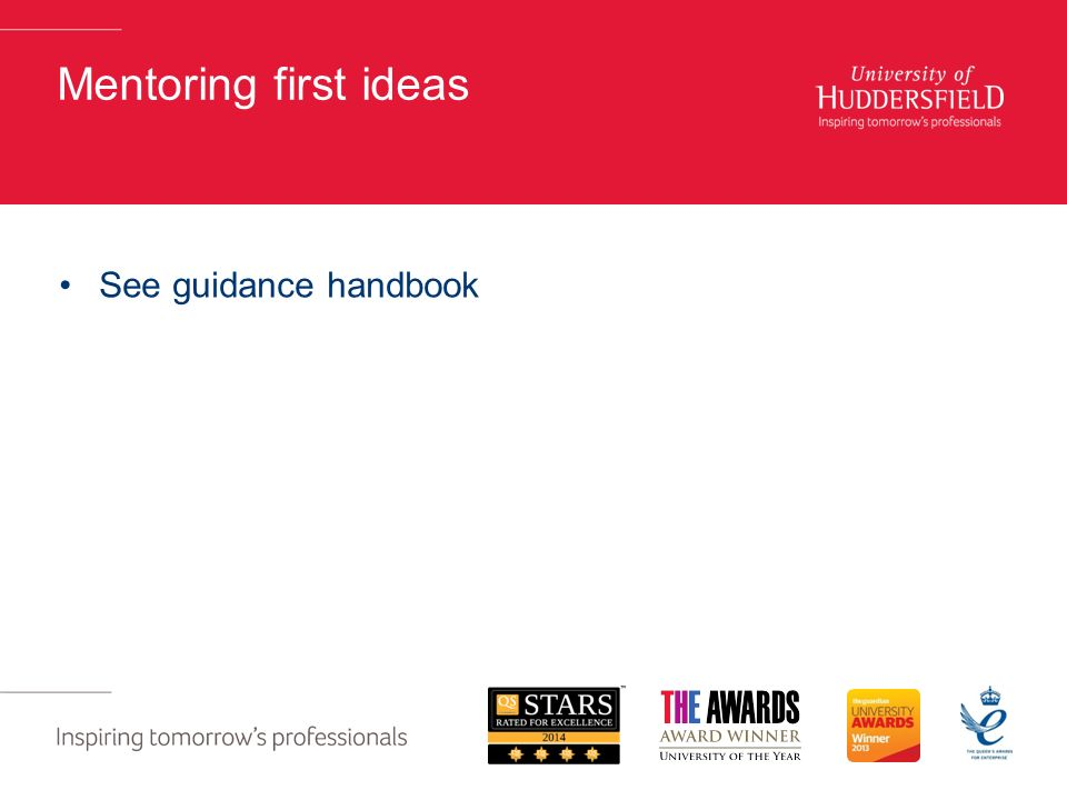 Mentoring first ideas See guidance handbook