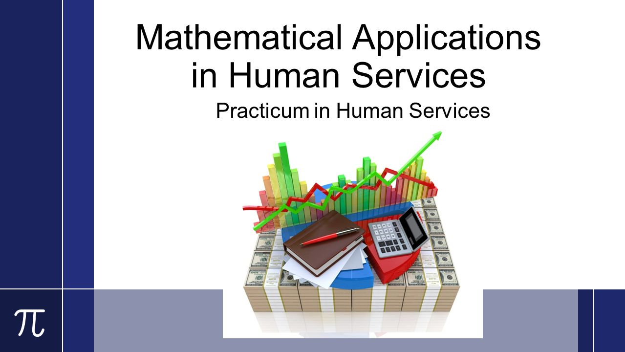 Mathematical Applications in Human Services Practicum in Human Services