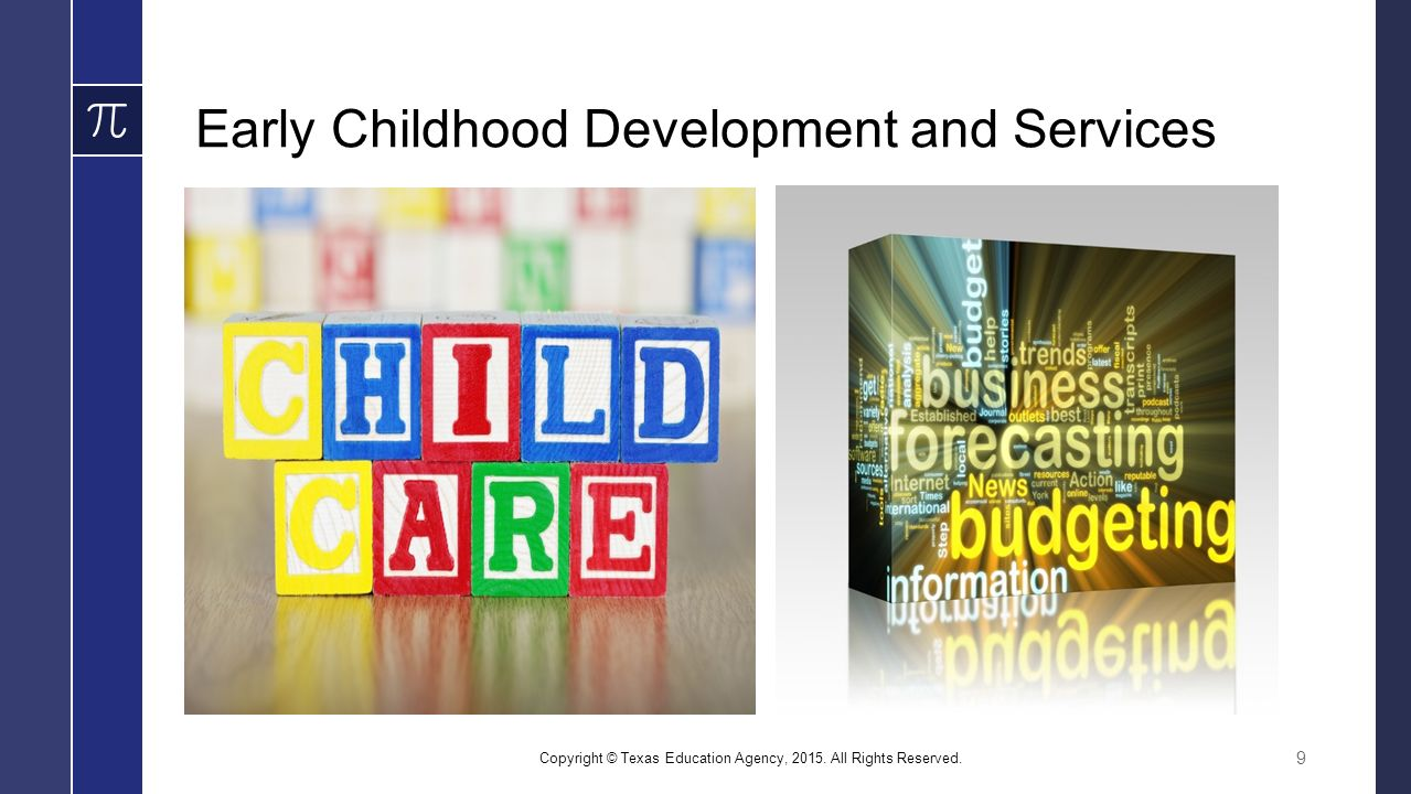 Early Childhood Development and Services Copyright © Texas Education Agency, 2015.