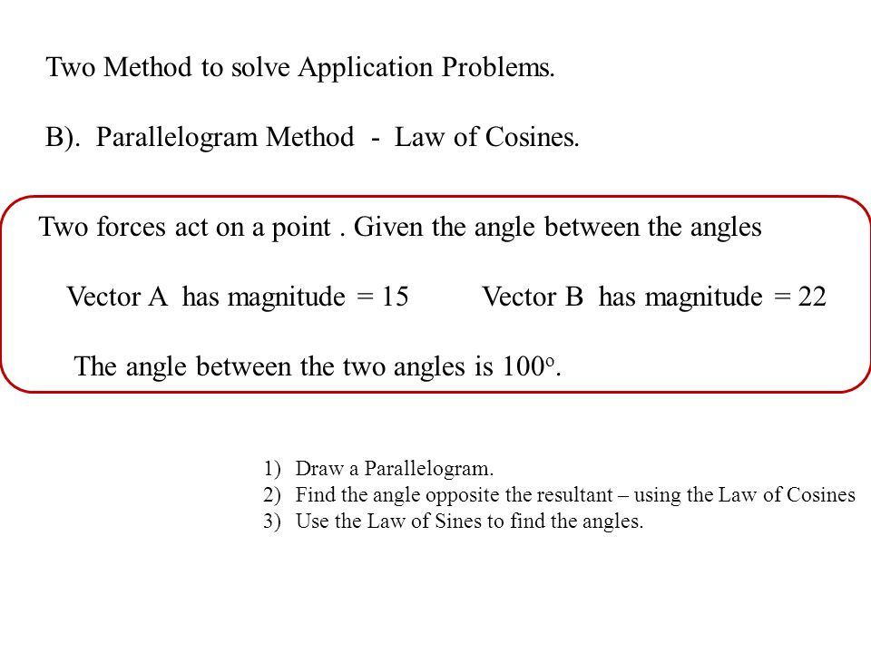 Two Method to solve Application Problems. B). Parallelogram Method - Law of Cosines.