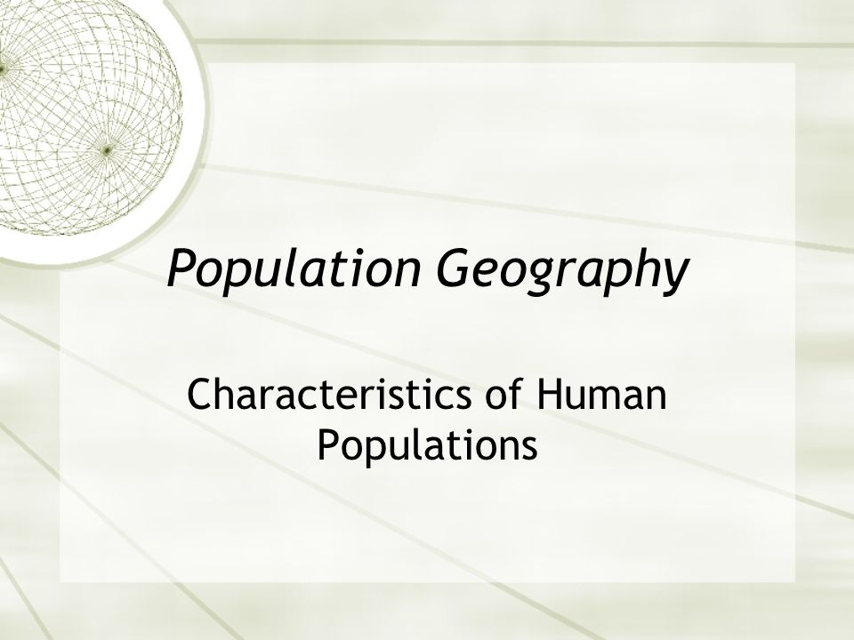Population Geography Characteristics of Human Populations