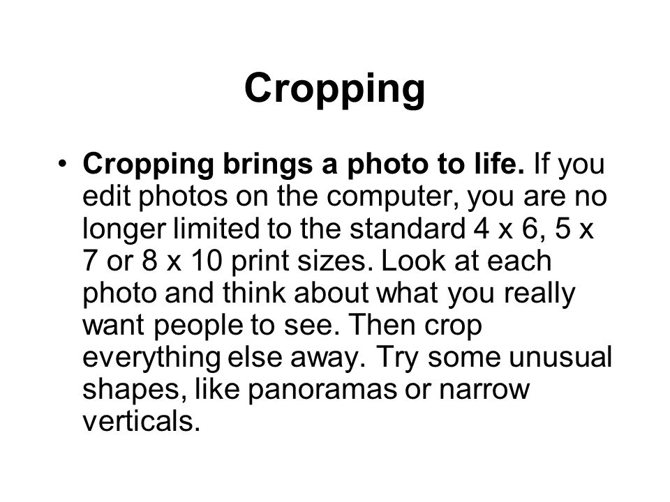 Cropping Cropping brings a photo to life.