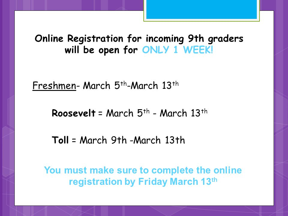 Online Registration for incoming 9th graders will be open for ONLY 1 WEEK.