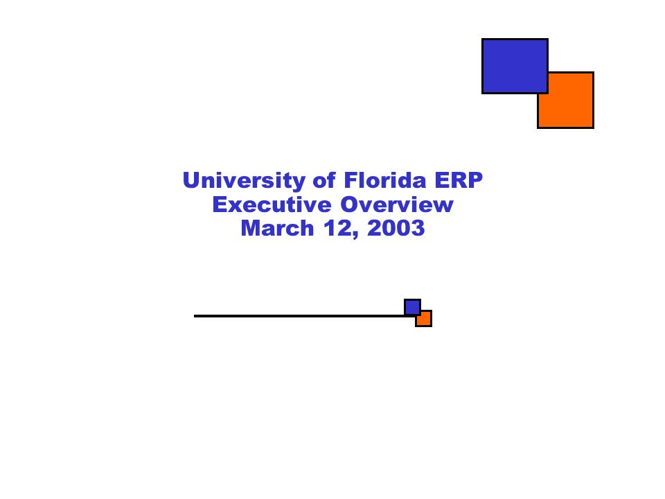 University of Florida ERP Executive Overview March 12, 2003