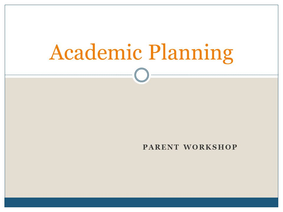 Parent Workshop In Wakefield March 11th >> Parent Workshop Academic Planning Agenda Role Of School
