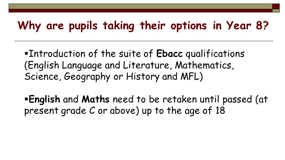 Why are pupils taking their options in Year 8.