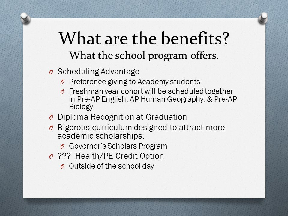 What are the benefits. What the school program offers.