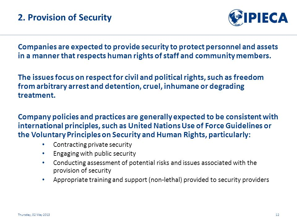 Companies are expected to provide security to protect personnel and assets in a manner that respects human rights of staff and community members.