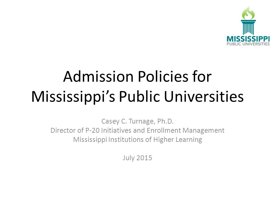 Admission Policies for Mississippi's Public Universities Casey C.