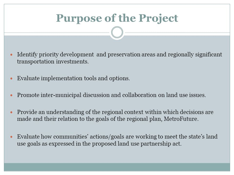 Purpose of the Project Identify priority development and preservation areas and regionally significant transportation investments.