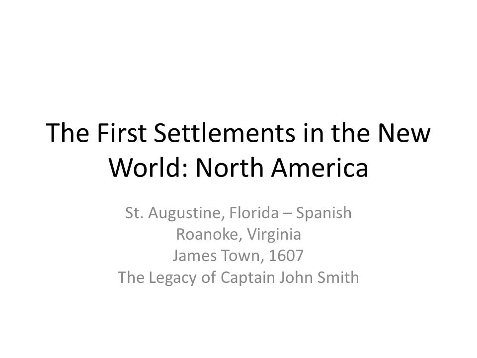 The First Settlements in the New World: North America St ... on