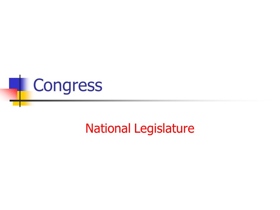 Congress National Legislature Bicameral Congress Historical