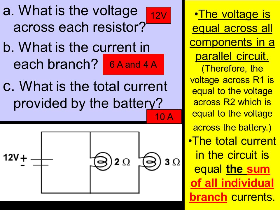 a. What is the voltage across each resistor. b. What is the current in each branch.