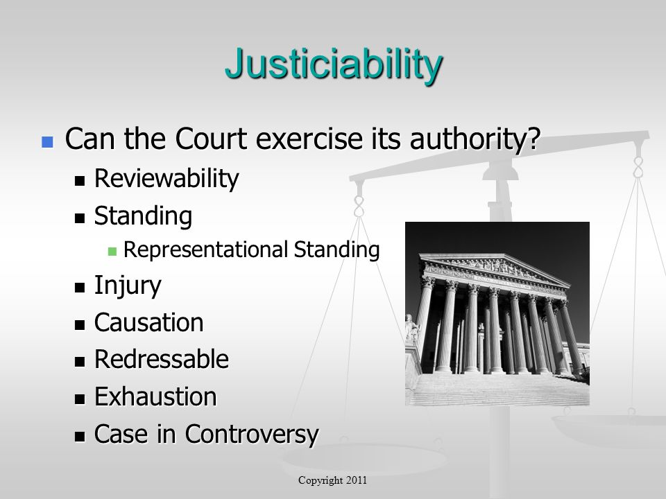 Justiciability Can the Court exercise its authority.