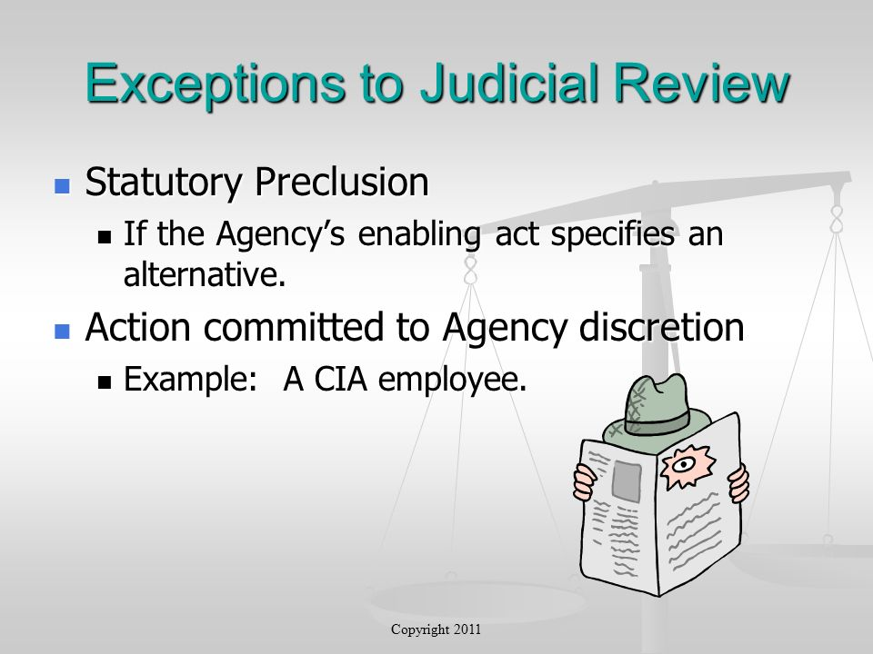 Exceptions to Judicial Review Statutory Preclusion Statutory Preclusion If the Agency's enabling act specifies an alternative.