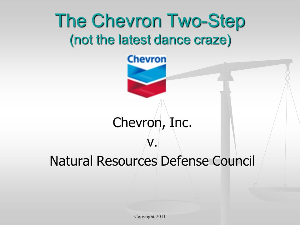 The Chevron Two-Step (not the latest dance craze) Chevron, Inc.