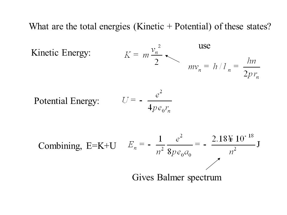 What are the total energies (Kinetic + Potential) of these states.