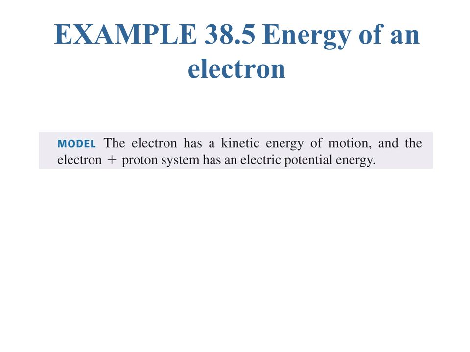 EXAMPLE 38.5 Energy of an electron