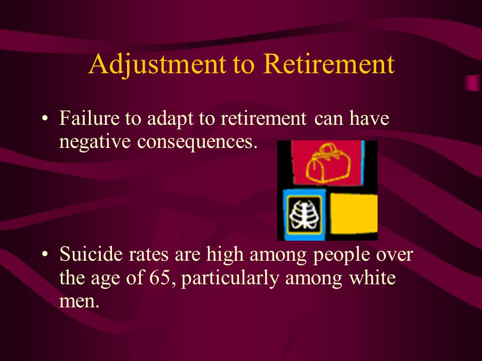 Adjustment to Retirement Research actually shows that most senior citizens see retirement as the least stressful time.