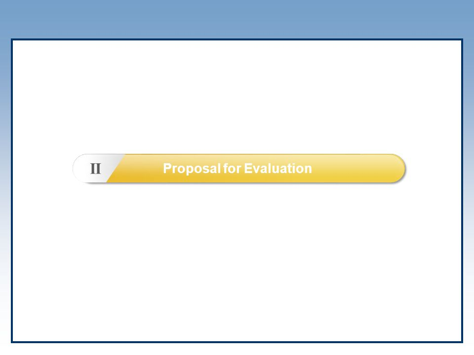 II Proposal for Evaluation