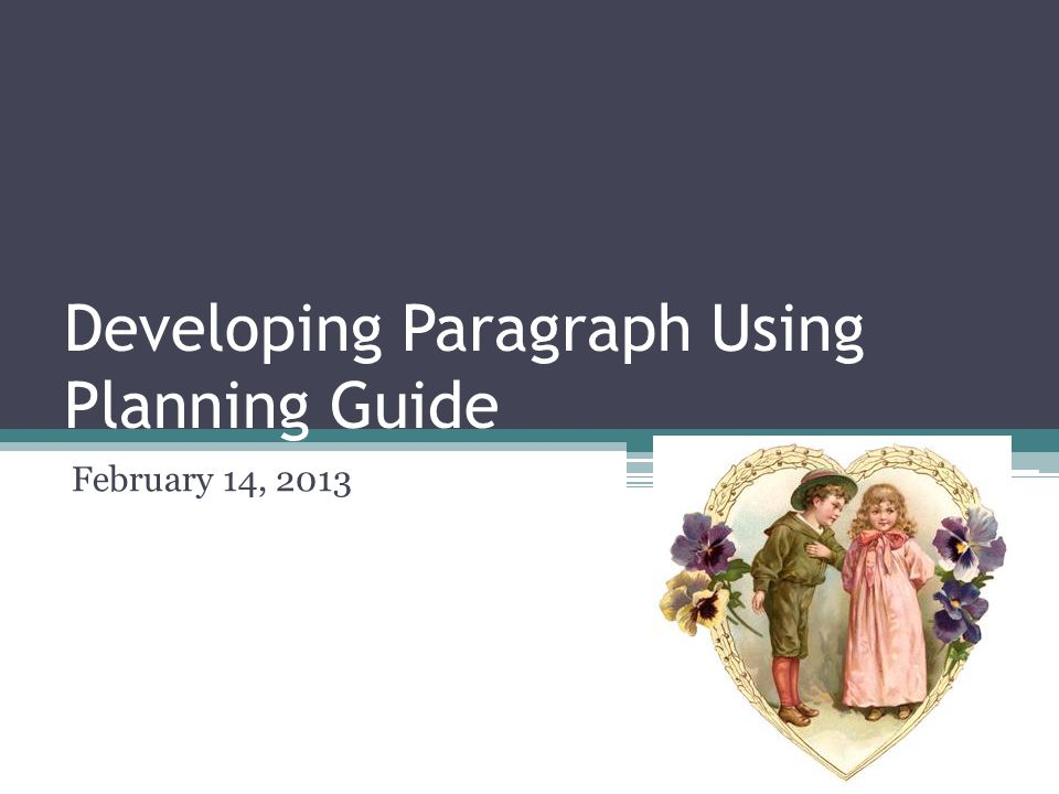 Developing Paragraph Using Planning Guide February 14, 2013