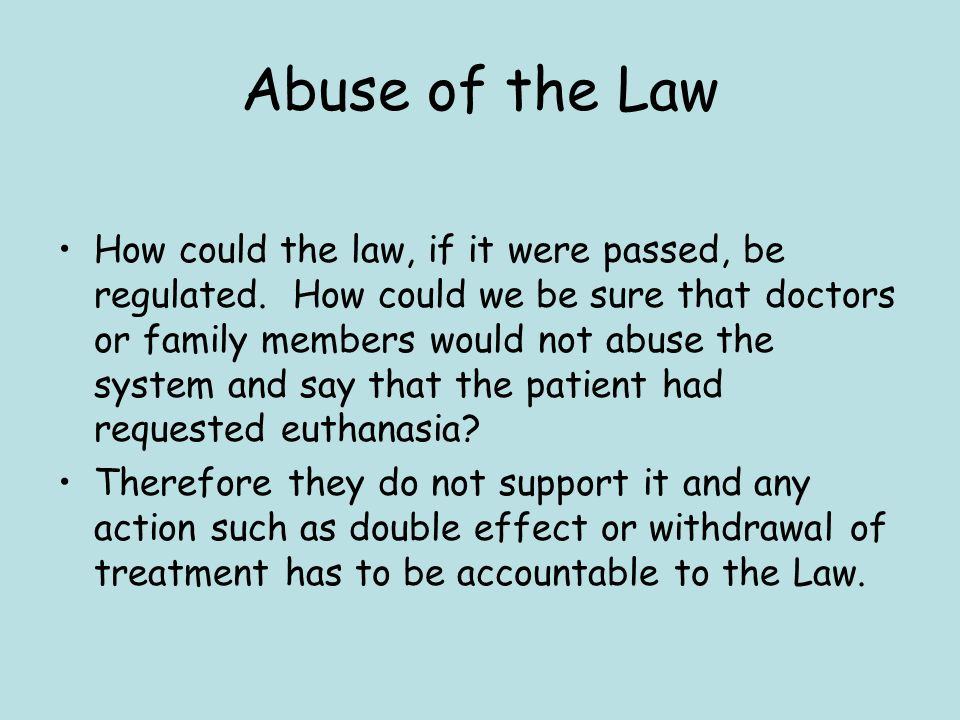 Abuse of the Law How could the law, if it were passed, be regulated.