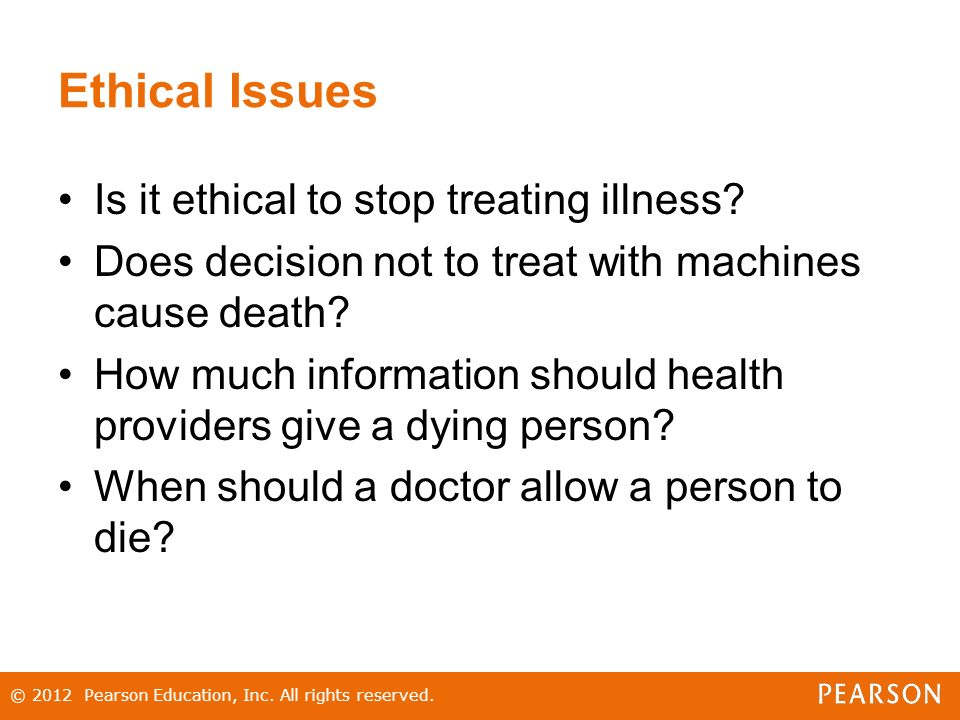 Ethical Issues Is it ethical to stop treating illness.